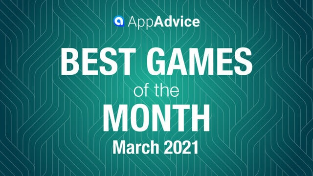 Best Games of March 2021