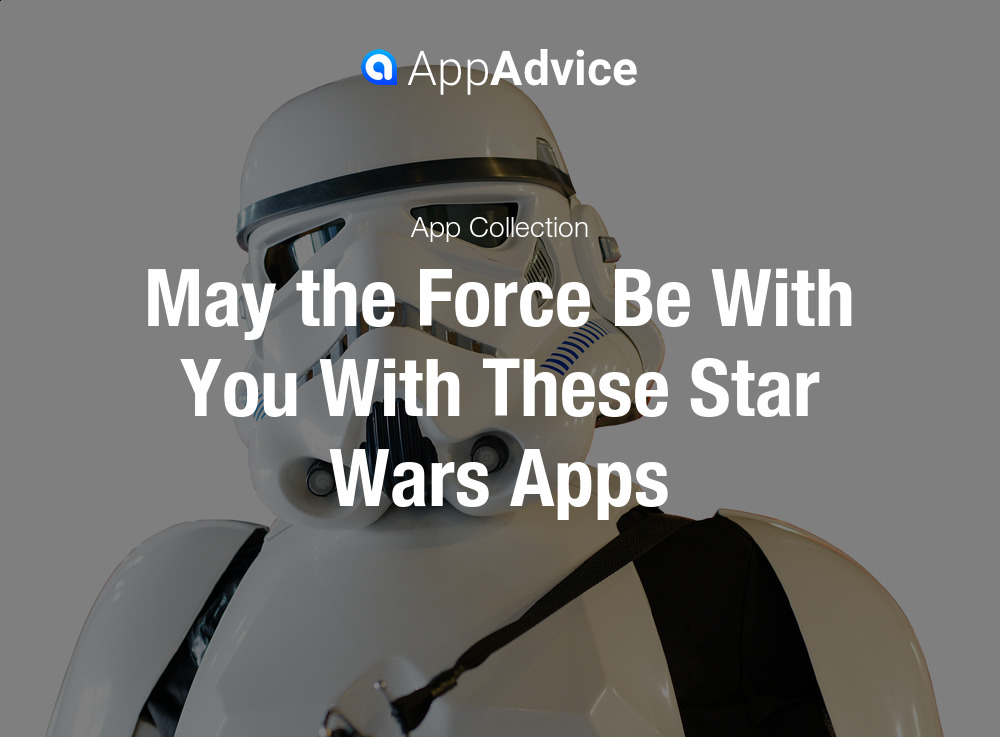 May the force be with you with these Star Wars apps