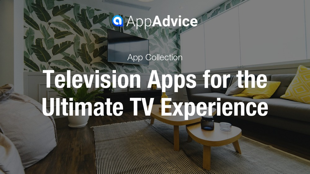 TV apps for the ultimate TV experience