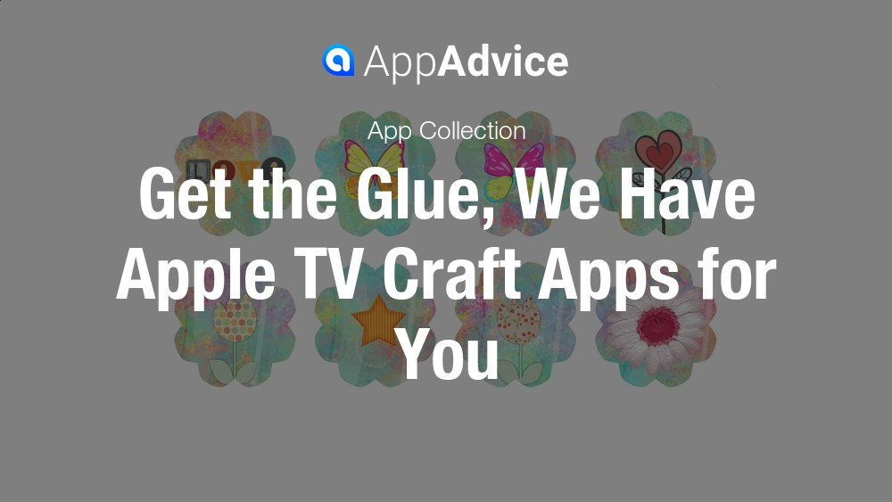 Apple tv craft apps for all ages for Create and craft app