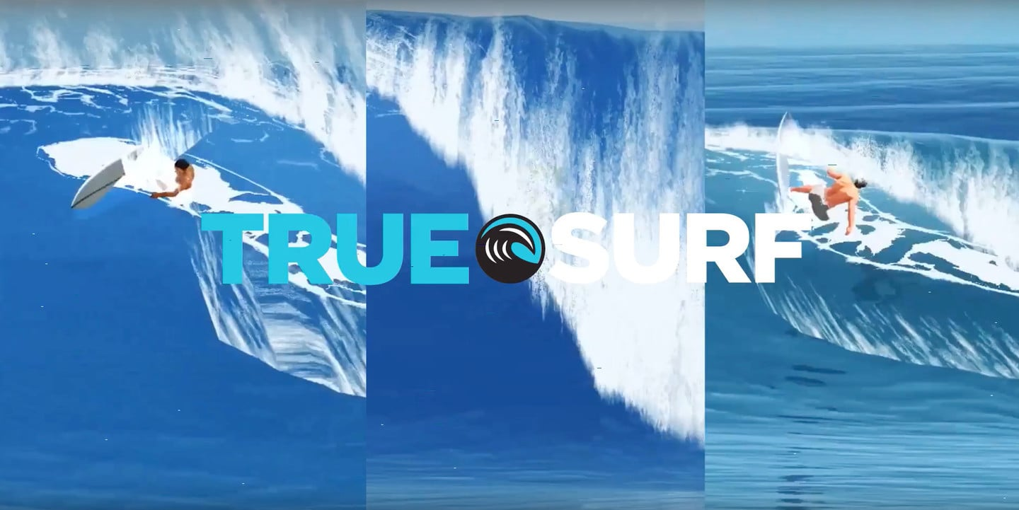 It's Time to Catch a Wave in True Surf